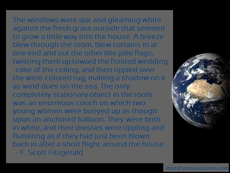 F. Scott Fitzgerald Quotes: The Windows Were Ajar And Gleaming White