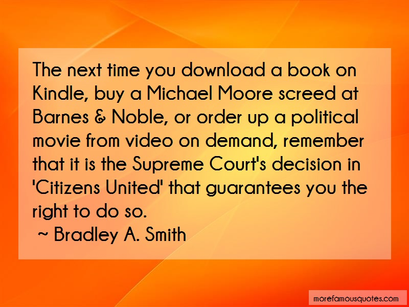 Bradley A. Smith Quotes: The next time you download a book on