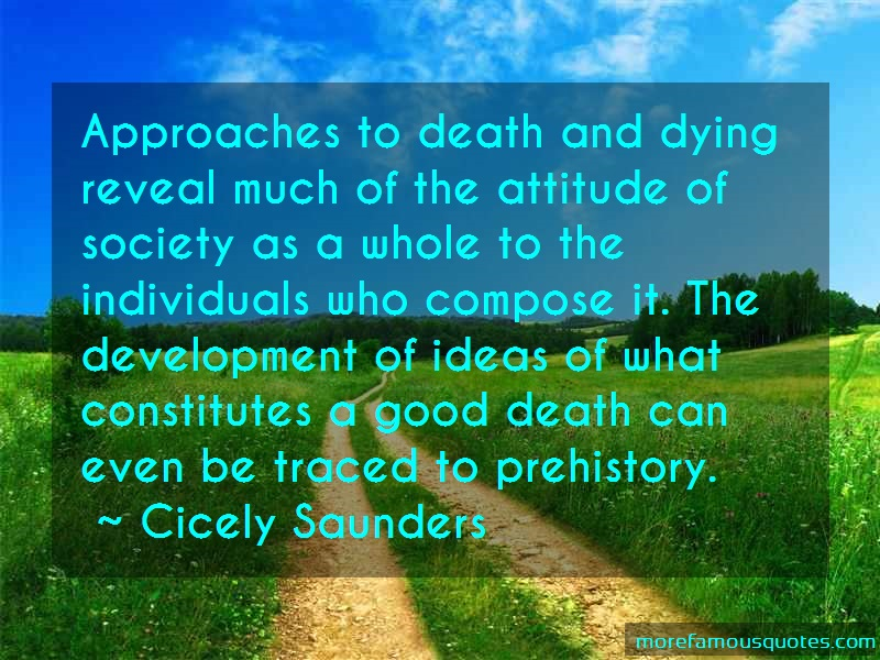 Cicely Saunders Quotes: Approaches to death and dying reveal