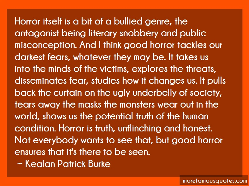 Kealan Patrick Burke Quotes: Horror itself is a bit of a bullied