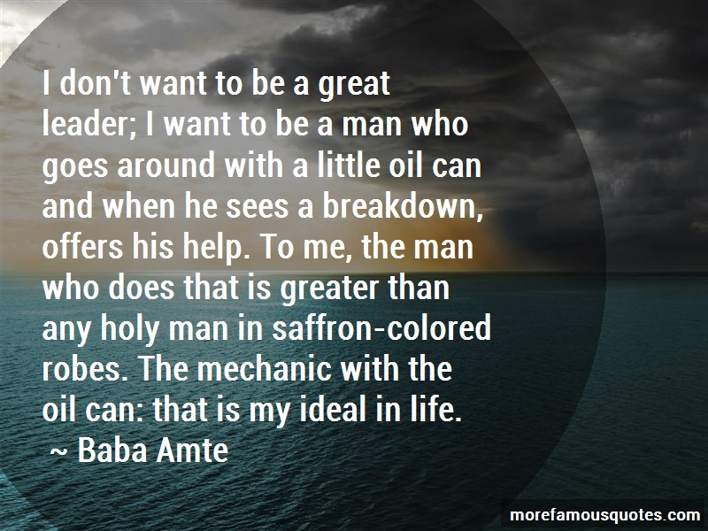Baba Amte Quotes: I Dont Want To Be A Great Leader I Want