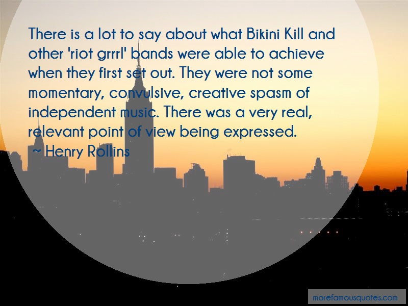 Henry Rollins Quotes: There Is A Lot To Say About What Bikini