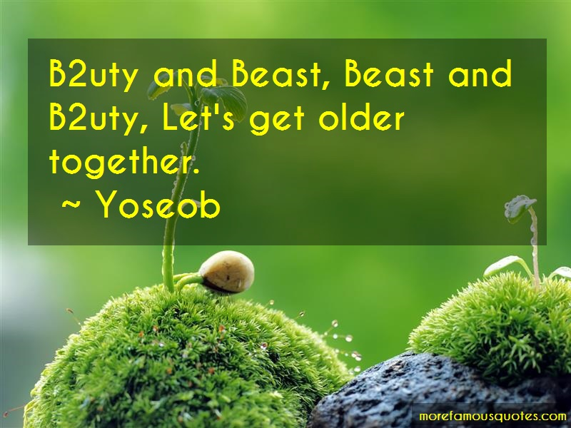Yoseob Quotes: B2uty And Beast Beast And B2uty Lets Get