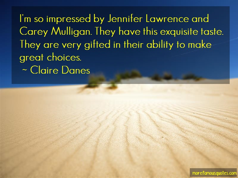 Claire Danes Quotes: Im So Impressed By Jennifer Lawrence And