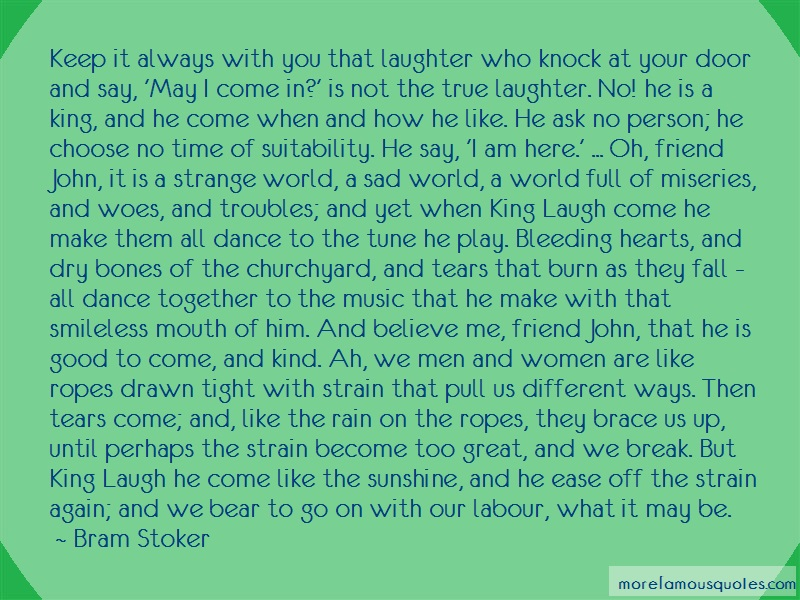 Bram Stoker Quotes: Keep it always with you that laughter