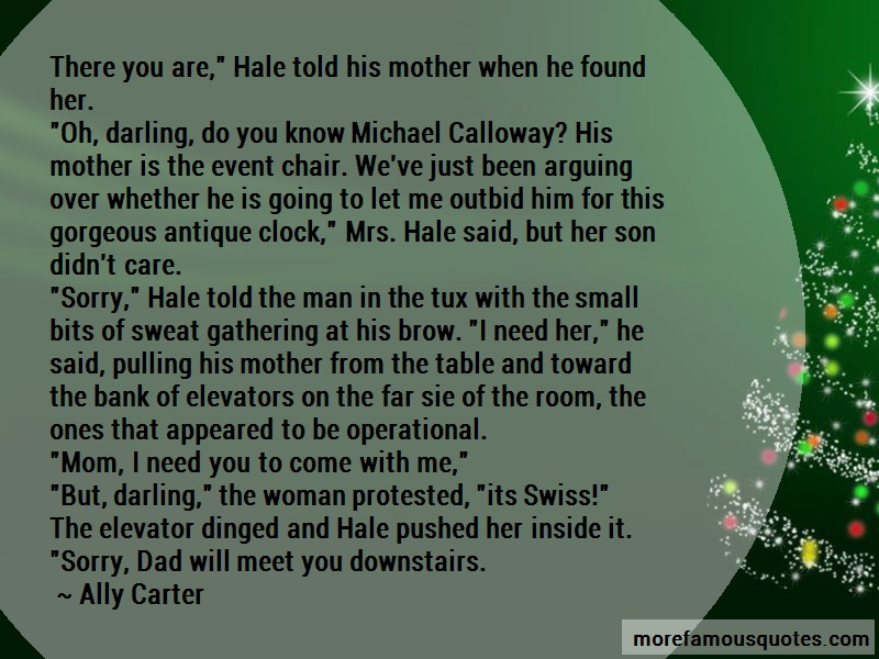 Ally Carter Quotes: There you are hale told his mother when