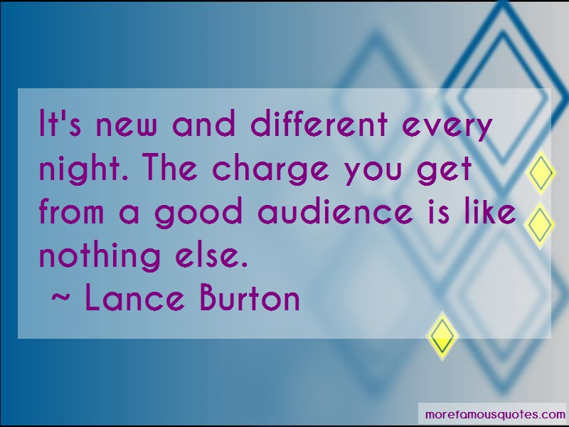 Lance Burton Quotes: Its New And Different Every Night The