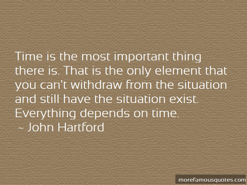 John Hartford Quotes: Time Is The Most Important Thing There