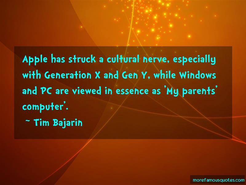 Tim Bajarin Quotes: Apple Has Struck A Cultural Nerve