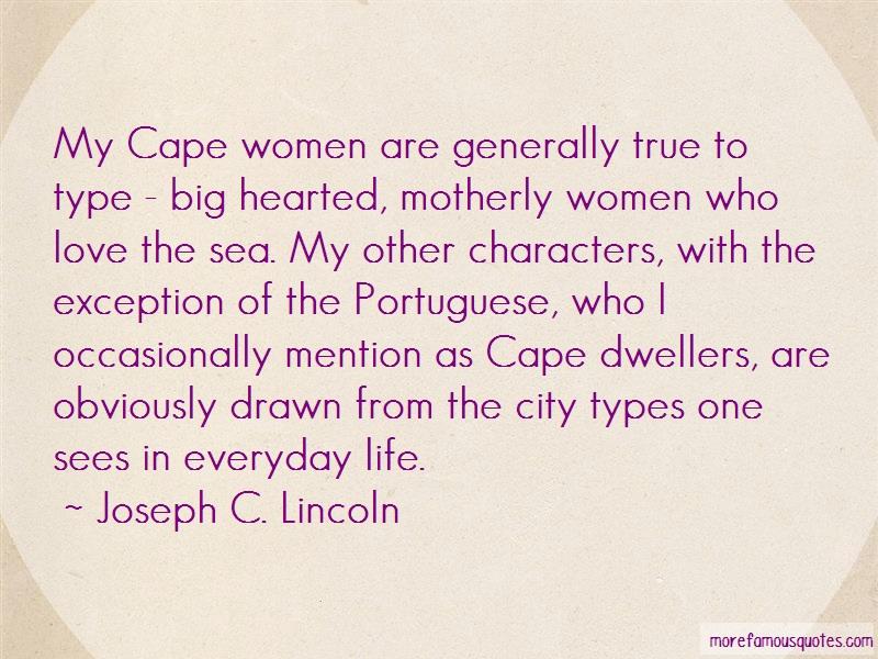 Joseph C. Lincoln Quotes: My Cape Women Are Generally True To Type