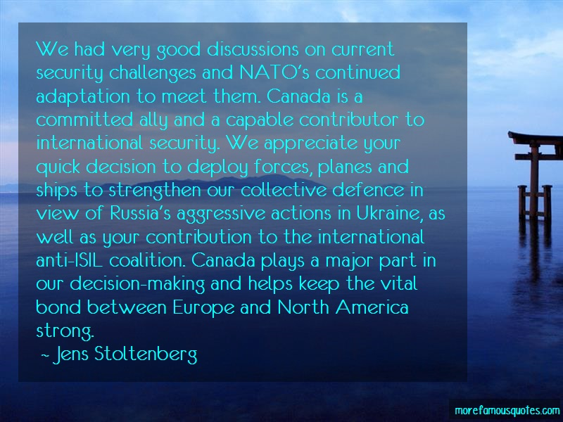Jens Stoltenberg Quotes: We Had Very Good Discussions On Current