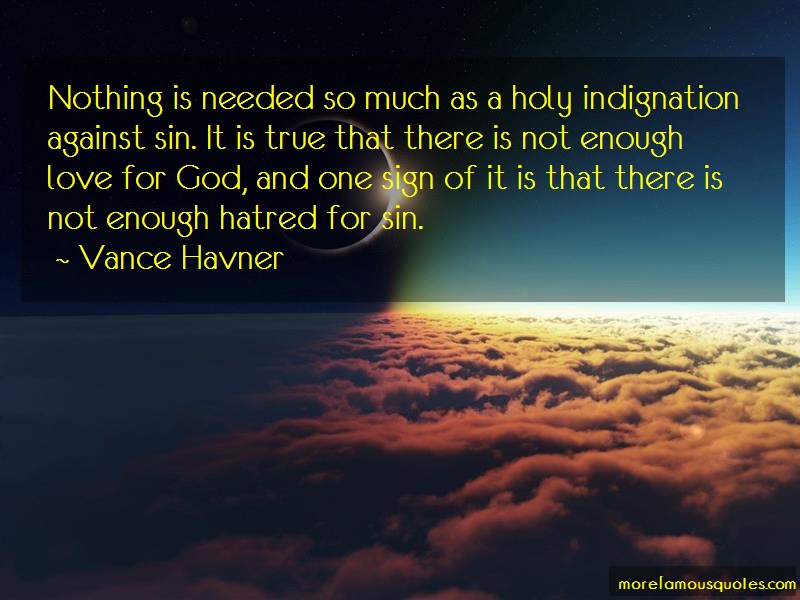 Vance Havner Quotes: Nothing is needed so much as a holy