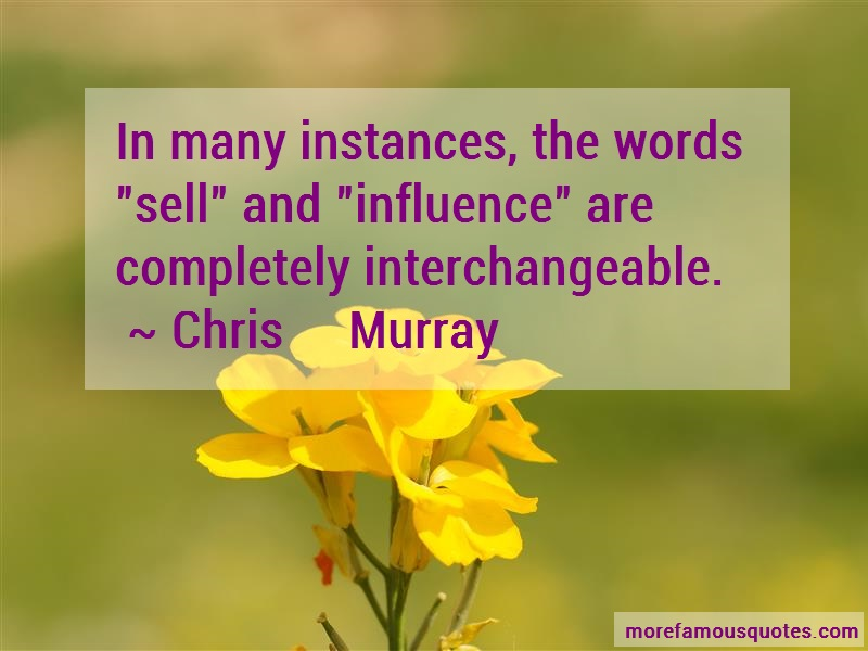 Chris Murray Quotes: In many instances the words sell and