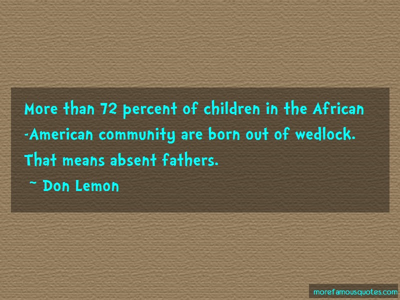 Don Lemon Quotes: More Than 72 Percent Of Children In The