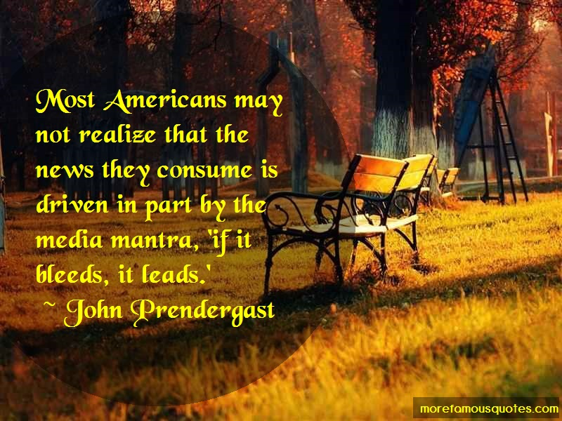 John Prendergast Quotes: Most americans may not realize that the