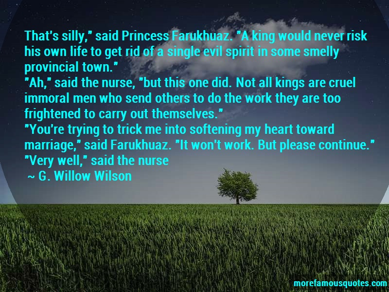 G. Willow Wilson Quotes: Thats Silly Said Princess Farukhuaz A