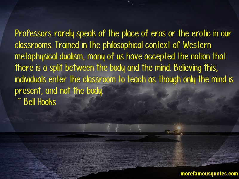 Bell Hooks Quotes: Professors rarely speak of the place of