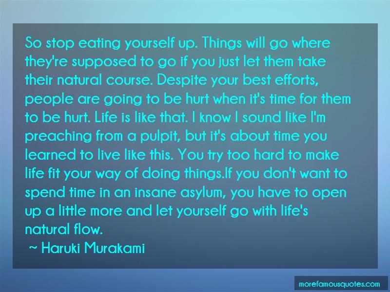 Haruki Murakami Quotes: So stop eating yourself up things will