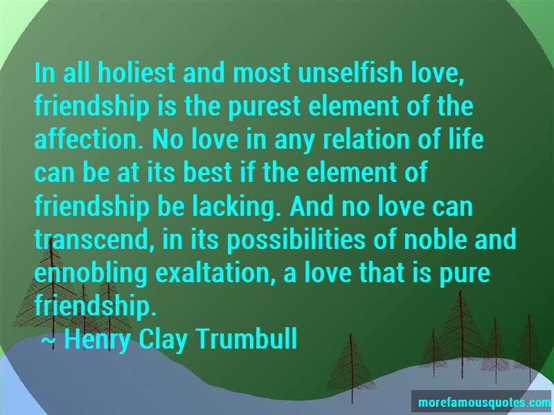 Henry Clay Trumbull Quotes: In all holiest and most unselfish love