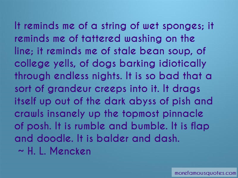 H.L. Mencken Quotes: It Reminds Me Of A String Of Wet Sponges