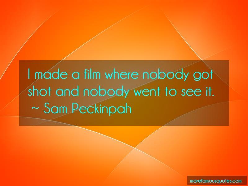 Sam Peckinpah Quotes: I Made A Film Where Nobody Got Shot And