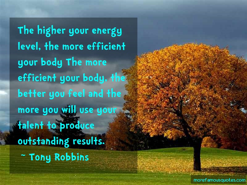 Tony Robbins Quotes: The higher your energy level the more