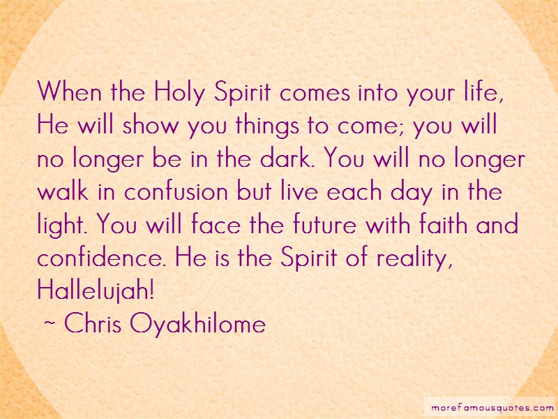 Chris Oyakhilome Quotes: When The Holy Spirit Comes Into Your