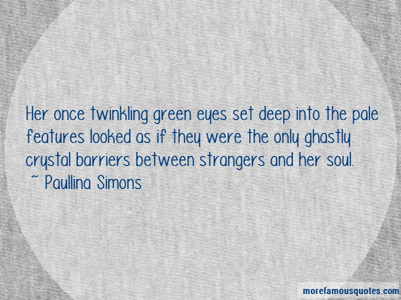 Paullina Simons Quotes: Her once twinkling green eyes set deep