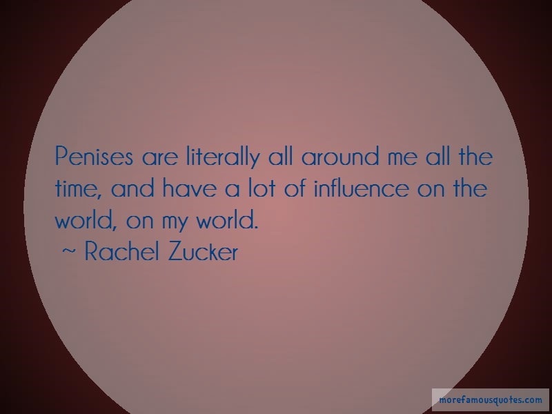 Rachel Zucker Quotes: Penises Are Literally All Around Me All