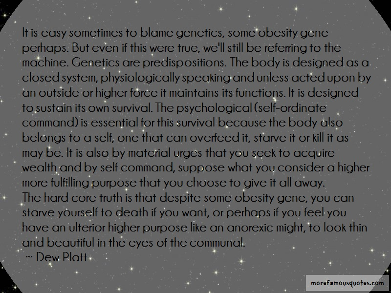 Dew Platt Quotes: It is easy sometimes to blame genetics