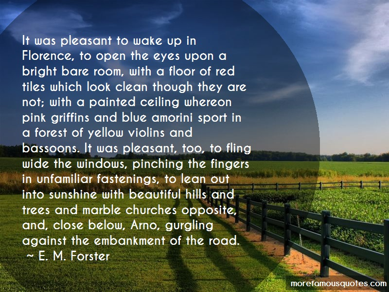 E. M. Forster Quotes: It was pleasant to wake up in florence