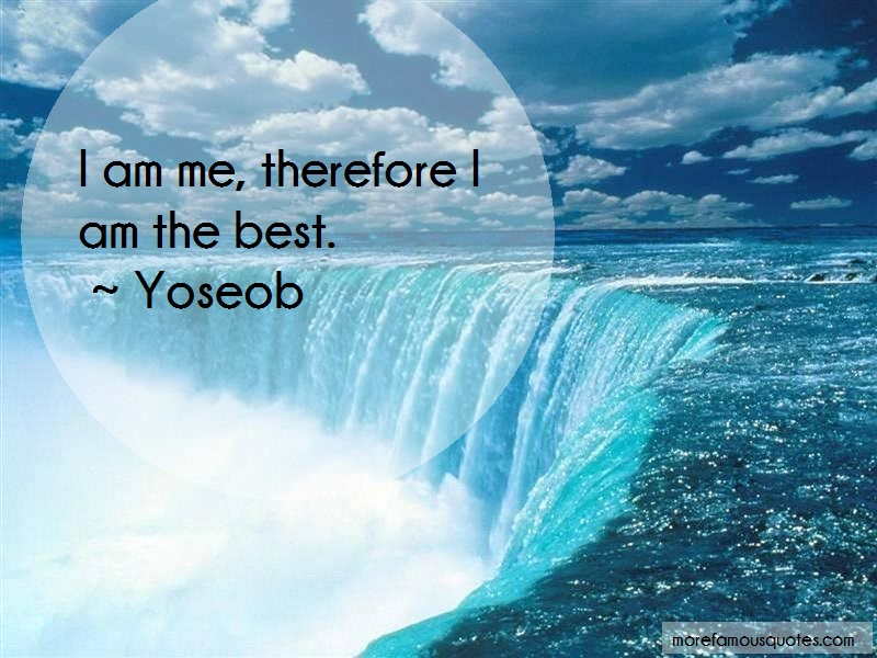 Yoseob Quotes: I Am Me Therefore I Am The Best