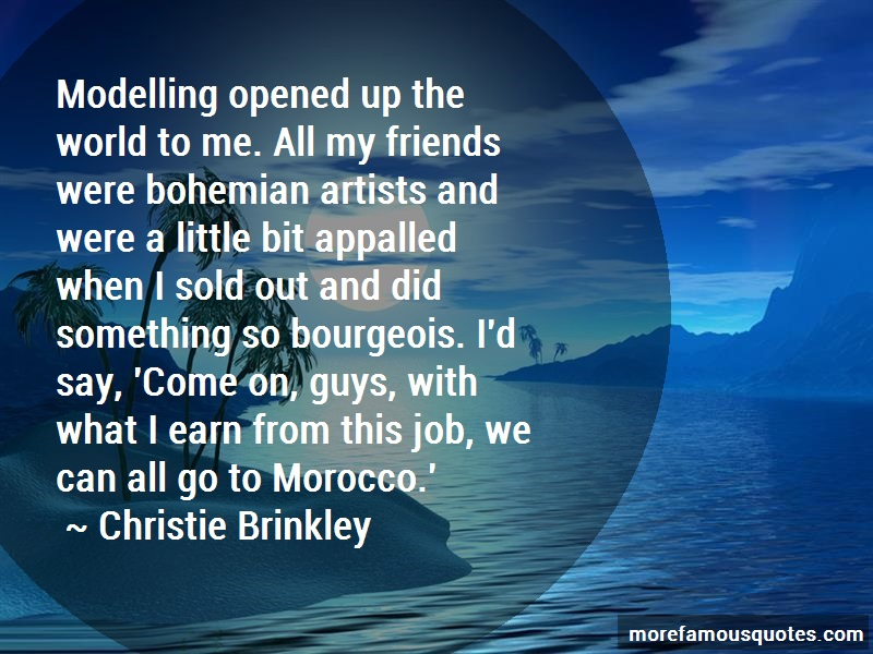 Christie Brinkley Quotes: Modelling Opened Up The World To Me All