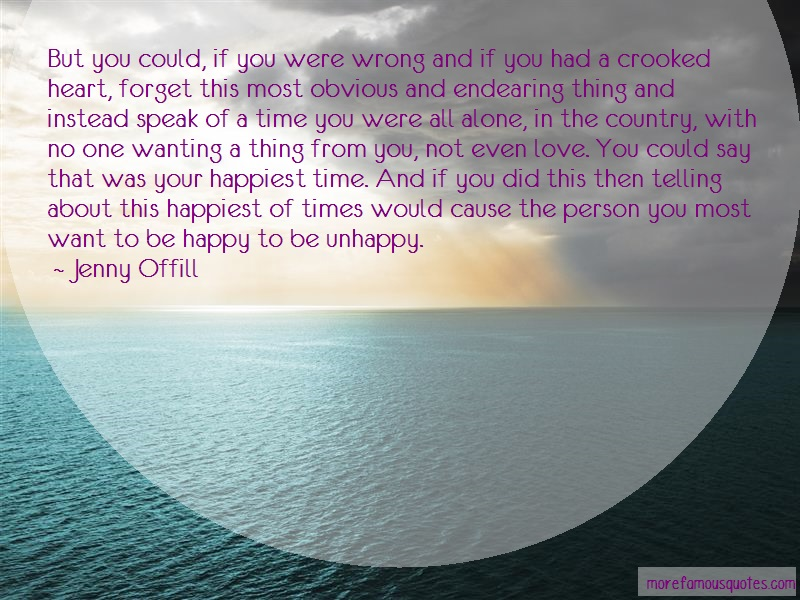 Jenny Offill Quotes: But You Could If You Were Wrong And If