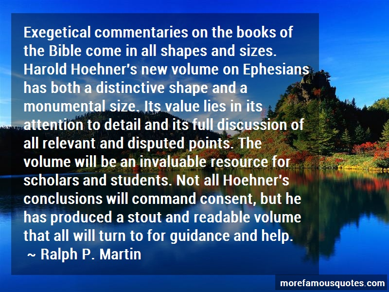 Ralph P. Martin Quotes: Exegetical commentaries on the books of