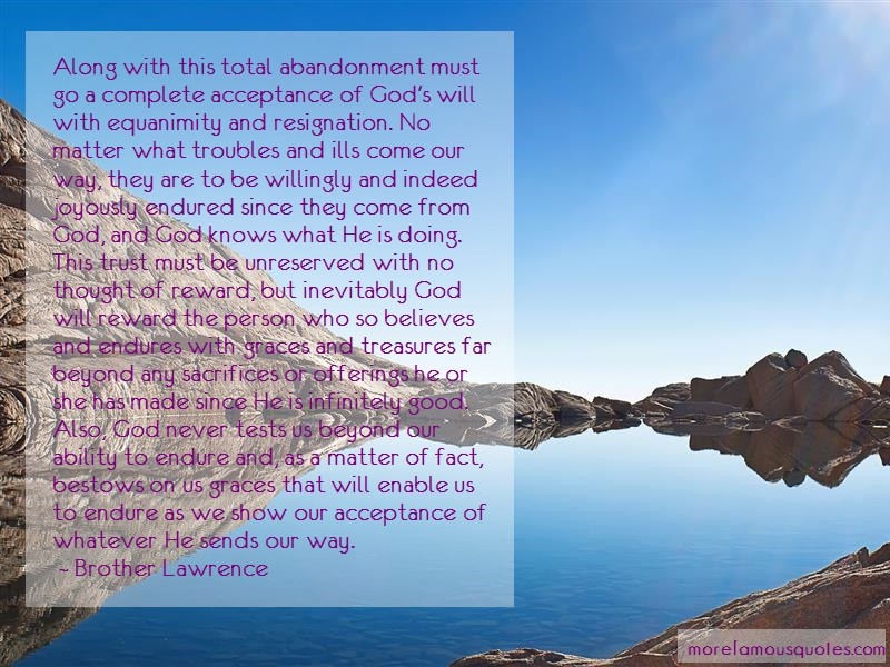 Brother Lawrence Quotes: Along with this total abandonment must
