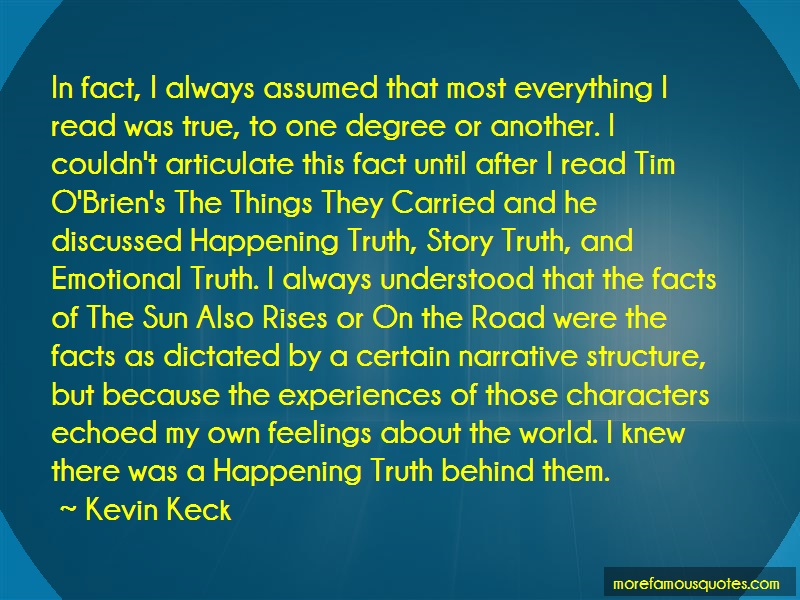 Kevin Keck Quotes: In Fact I Always Assumed That Most