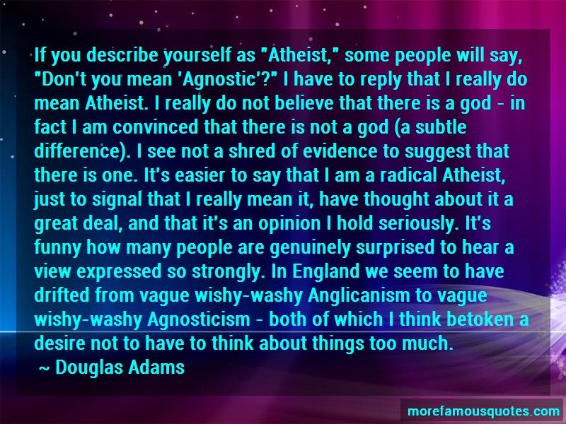 Douglas Adams Quotes: If you describe yourself as atheist some