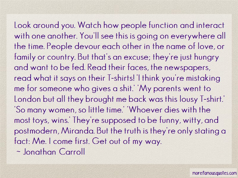 Jonathan Carroll Quotes: Look Around You Watch How People