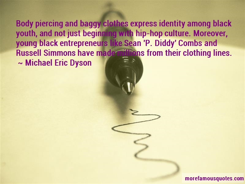 Michael Eric Dyson Quotes: Body Piercing And Baggy Clothes Express