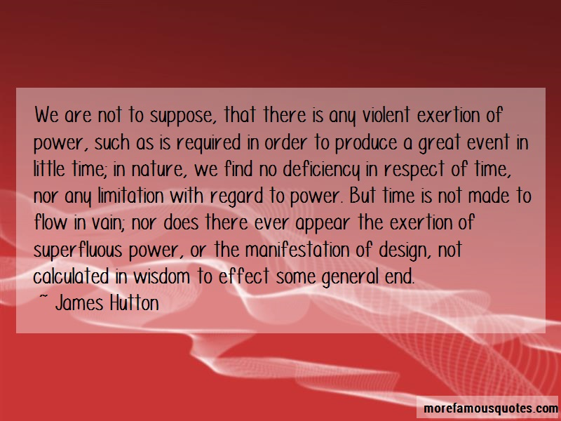 James Hutton Quotes: We are not to suppose that there is any
