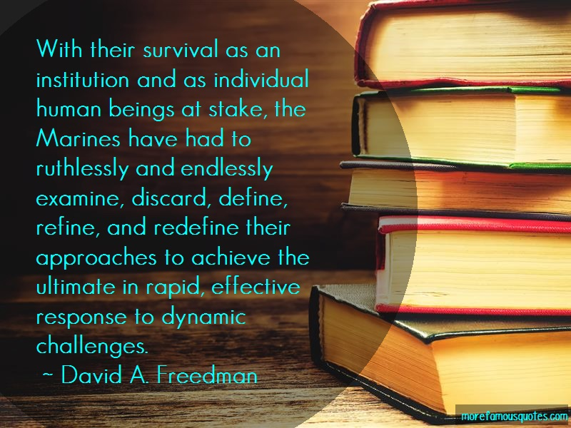 David A. Freedman Quotes: With Their Survival As An Institution