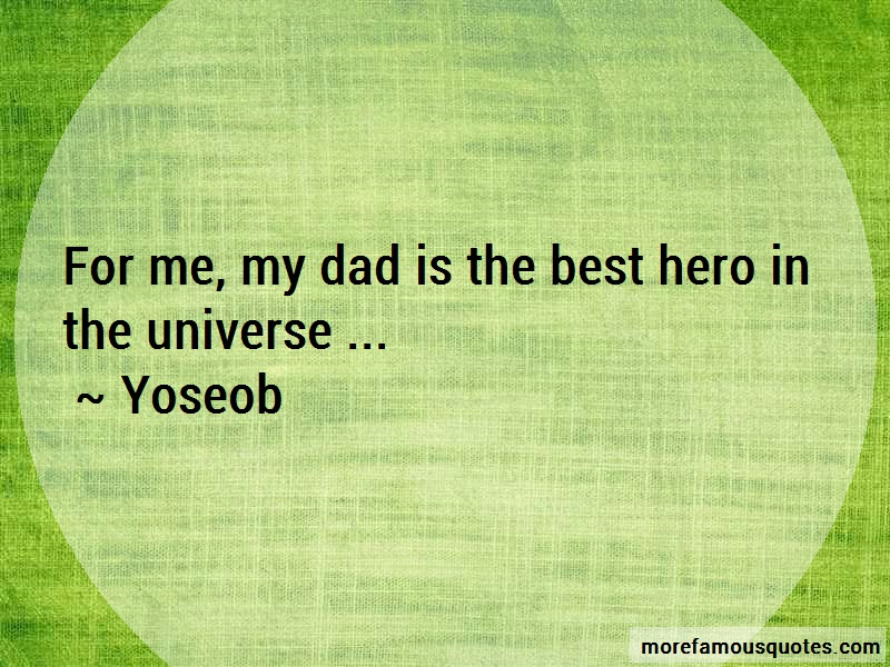 Yoseob Quotes: For Me My Dad Is The Best Hero In The