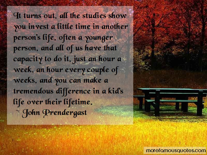 John Prendergast Quotes: It turns out all the studies show you