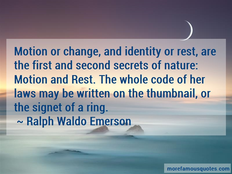 Ralph Waldo Emerson Quotes: Motion Or Change And Identity Or Rest