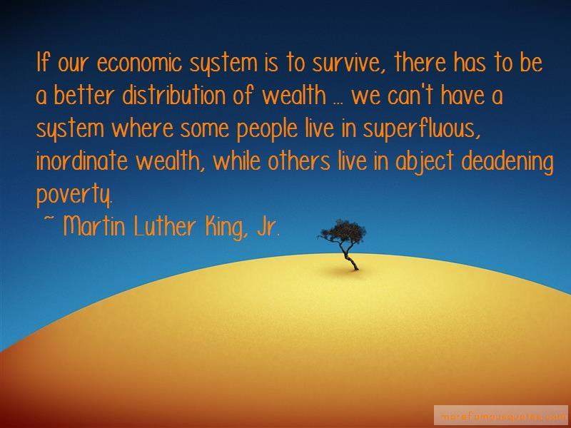 Martin Luther King, Jr. Quotes: If our economic system is to survive