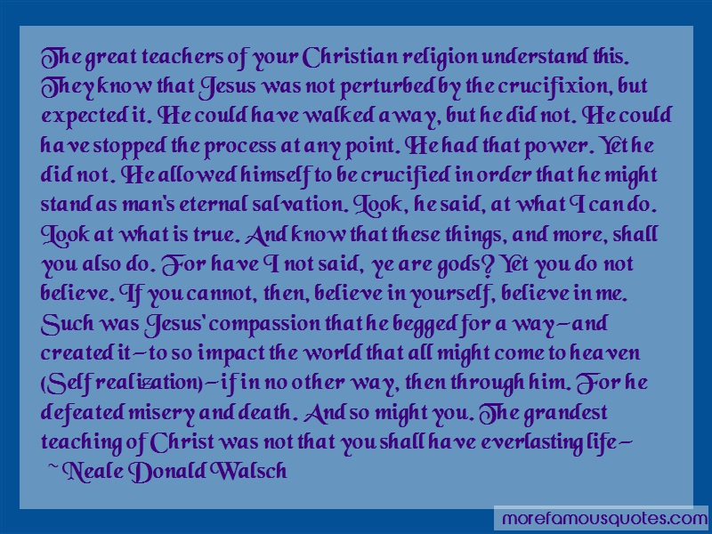 Neale Donald Walsch Quotes: The Great Teachers Of Your Christian