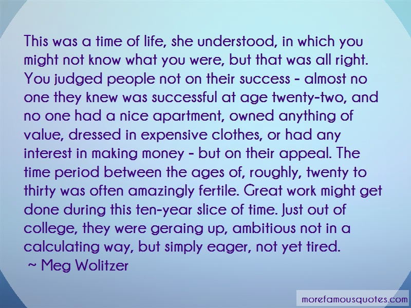 Meg Wolitzer Quotes: This was a time of life she understood