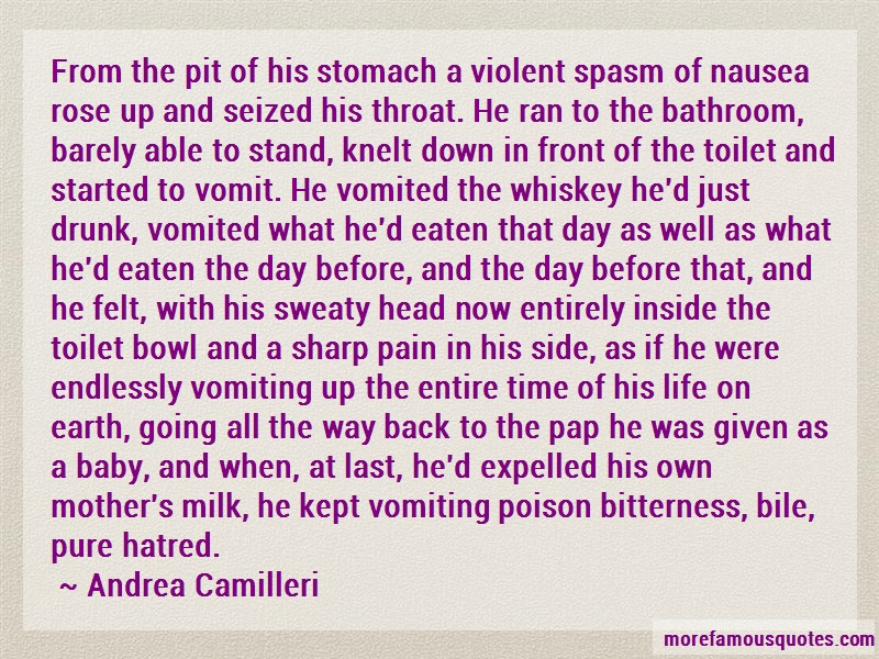 Andrea Camilleri Quotes: From The Pit Of His Stomach A Violent