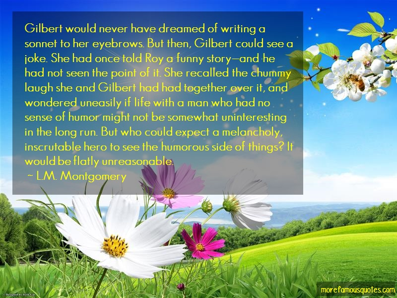 L.M. Montgomery Quotes: Gilbert Would Never Have Dreamed Of